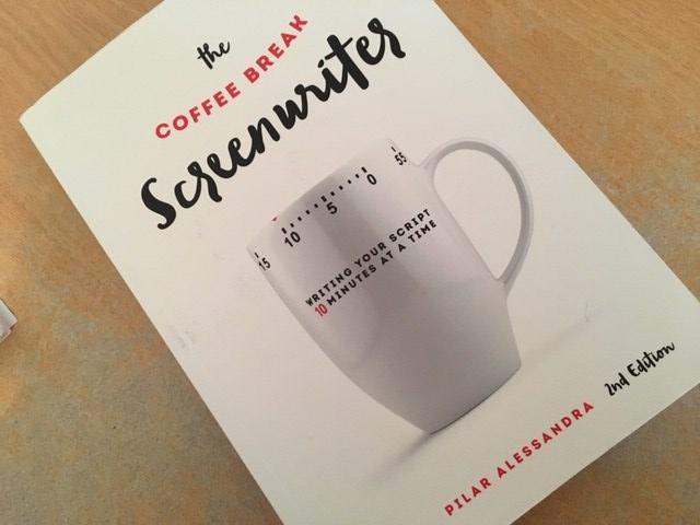 The Coffee Break Screenwriter by Pilar Alessandra